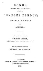 Songs, Naval and National, of the late Charles Dibdin; with a memoir and addenda. Collected and arranged by Thomas Dibdin ... With characteristic sketches by George Cruikshank