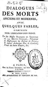 Dialogues des morts anciens et modernes: avec quelques fables, composés pour l'éducation d'un prince