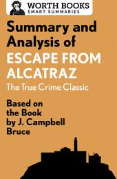 Summary and Analysis of Escape from Alcatraz: The True Crime Classic: Based on the Book by J. Campbell Bruce