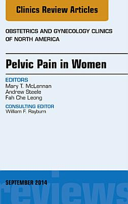 Pelvic Pain in Women  An Issue of Obstetrics and Gynecology Clinics  PDF