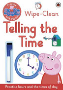 Peppa Pig  Practise with Peppa  Wipe Clean Telling the Time