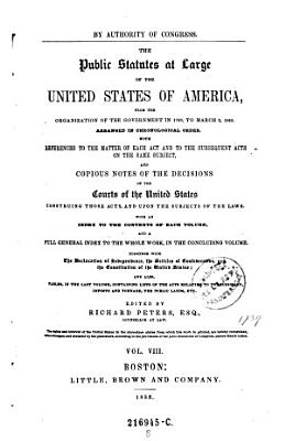 The    Public Statutes at Large of the United States of America     Ed  by Richard Peters