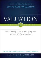 Valuation: Measuring and Managing the Value of Companies, Edition 6