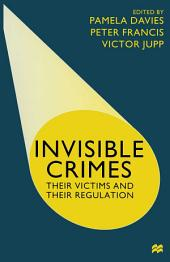 Invisible Crimes: Their Victims and their Regulation