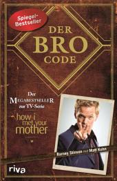 """Der Bro Code: Das Buch zur TV-Serie """"how i met your mother"""""""
