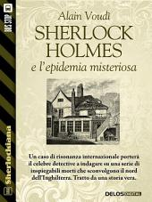 Sherlock Holmes e l'epidemia misteriosa