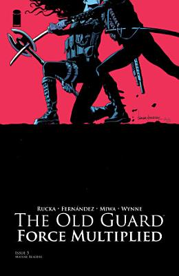 The Old Guard  Force Multiplied  5  of 5