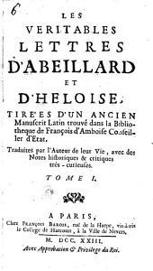 Les véritables lettres d'Abeillard et d'Heloïse: tirées d'un ancien manuscrit latin trouvé dans la bibliothéque de François d'Amboise conseiller d'état, Volume1