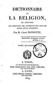 Dictionnaire de la religion: en réponse aux objections des incrédules sur tous les points qu'ils attaquent