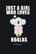 Just A Girl Who Loves Koalas Notebook