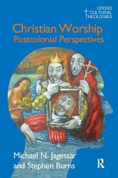 Christian Worship: Postcolonial Perspectives