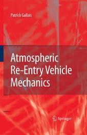 Atmospheric Re-Entry Vehicle Mechanics