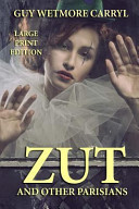 Zut and Other Parisians - Large Print Edition