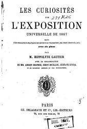 Les curiosités de l'Exposition Universelle de 1867 suivi d'un indicateur pratique des moyens de transport, des prix d'entrée, etc. , avec 6 plans