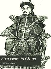 Five years in China: with some account of the Great Rebellion, and a description of St. Helena