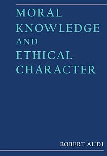 Moral Knowledge and Ethical Character Book