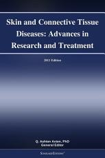 Skin and Connective Tissue Diseases  Advances in Research and Treatment  2011 Edition PDF