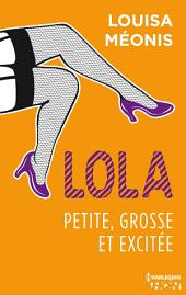 Lola S1.E2 - Petite, grosse et excitée