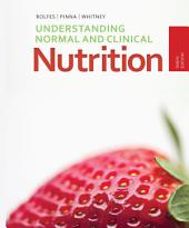 Understanding Normal and Clinical Nutrition: Edition 10