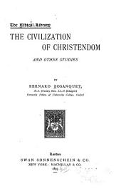 The Civilization of Christendom: And Other Studies