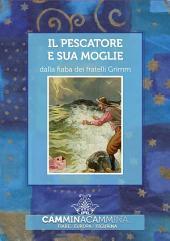 Il pescatore e sua moglie: Audio libro illustrato con le immagini d'epoca del Museo Figurina