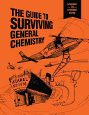 The Guide to Surviving General Chemistry Book