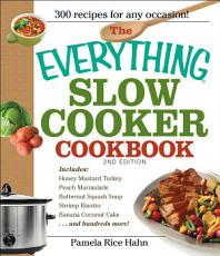 The Everything Slow Cooker Cookbook  2nd Edition PDF