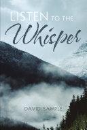 Listen To The Whisper
