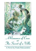 A Romance of Coca Or the Secret of a Villa