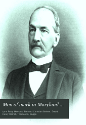Men of mark in Maryland ...: biographies of leading men of the state ... Illustrated with many full page engravings, Volume 4