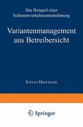 Variantenmanagement aus Betreibersicht: Das Beispiel einer Schienenverkehrsunternehmung