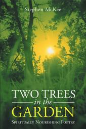 Two Trees in the Garden: Spiritually Nourishing Poetry