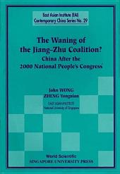 The Waning of the Jiang-Zhu Coalition: China After the 2000 National People's Congress
