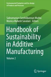 Handbook of Sustainability in Additive Manufacturing: Volume 2