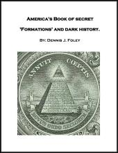 America's Book of Secret 'Formations' and Dark History.
