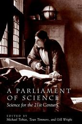 Parliament of Science, A: Science for the 21st Century
