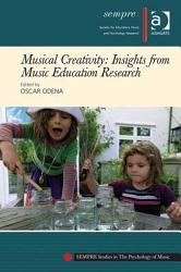 Musical Creativity Insights From Music Education Research Book PDF