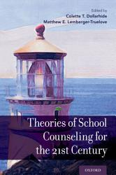 Theories Of School Counseling Delivery For The 21st Century Book PDF