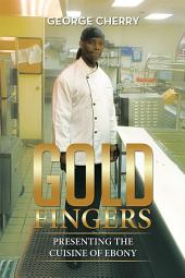 Gold Fingers: Presenting the Cuisine of Ebony