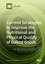 Current Strategies to Improve the Nutritional and Physical Quality of Baked Goods