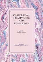 Chaucerian Dream Visons and Complaints