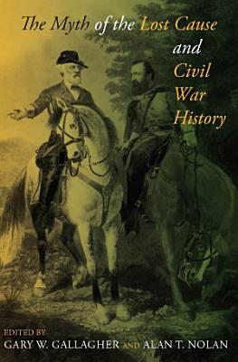 The Myth of the Lost Cause and Civil War History PDF