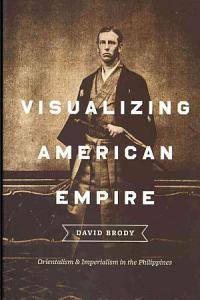 Visualizing American Empire Book