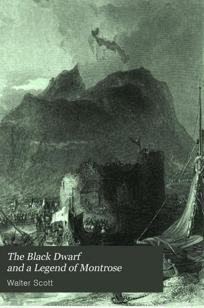 Download The Black Dwarf and A Legend of Montrose     Book