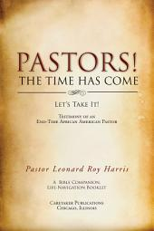 Pastors! the Time Has Come: Let's Take It!