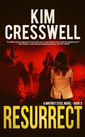 Resurrect: A Whitney Steel Novel - Book Three