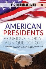 American Presidents - A Curious Look at a Unique Cohort