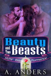 Beauty and Two Beasts: MMF Menage Romance Book