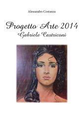 Progetto Arte 2014 – Gabriele Castriconi