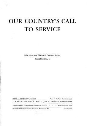Our Country s Call to Service     Federal Security Agency  Paul V  McNutt  Administrator  U S  Office of Education  John W  Studebaker  Commissioner